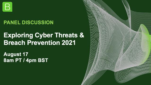 Exploring Cyber Threats & Breach Prevention 2021
