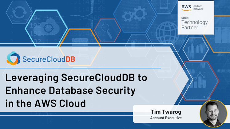 Leveraging SecureCloudDB to Enhance Database Security in the AWS Cloud webinar
