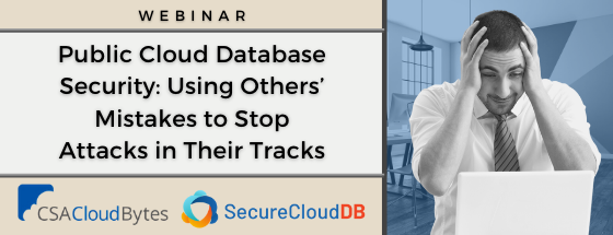 Public Cloud Database Security: Using Others Mistakes To Stop Attacks in Their Tracks [Webinar Link]