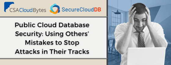 Webinar - Public Cloud Database Security: Using Others' Mistakes to Stop Attacks in Their Tracks